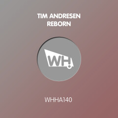 Tim Andresen – Reborn [WHHA140]