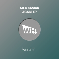 Nick Kaniak – Agabe EP [WHHA141]